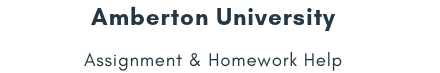 Amberton University Assignment & Homework Help